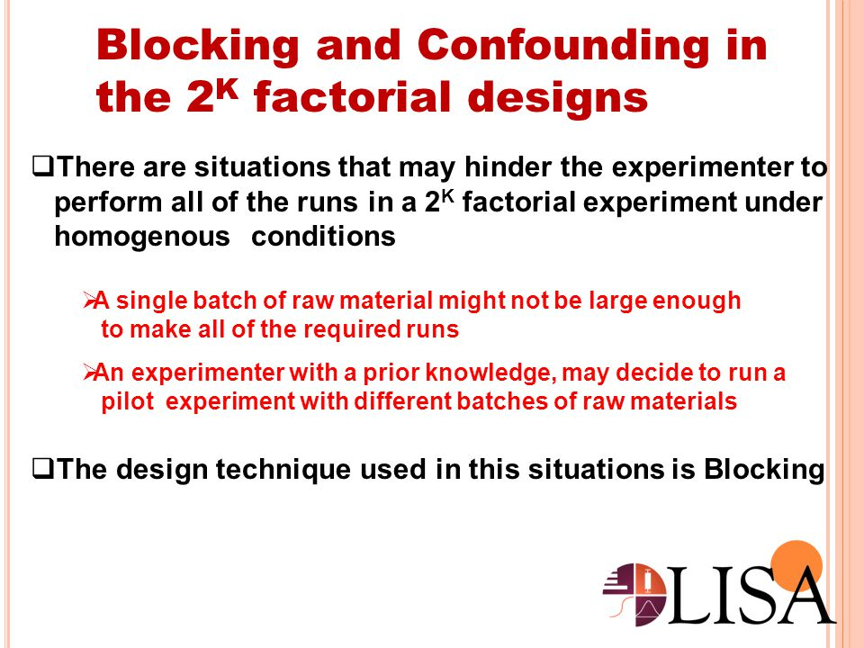 Blocking and Confounding in the 2K factorial designs
