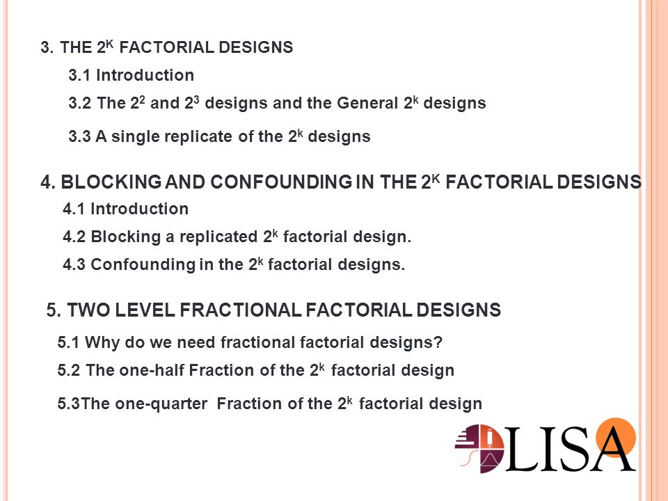 4. BLOCKING AND CONFOUNDING IN THE 2K FACTORIAL DESIGNS