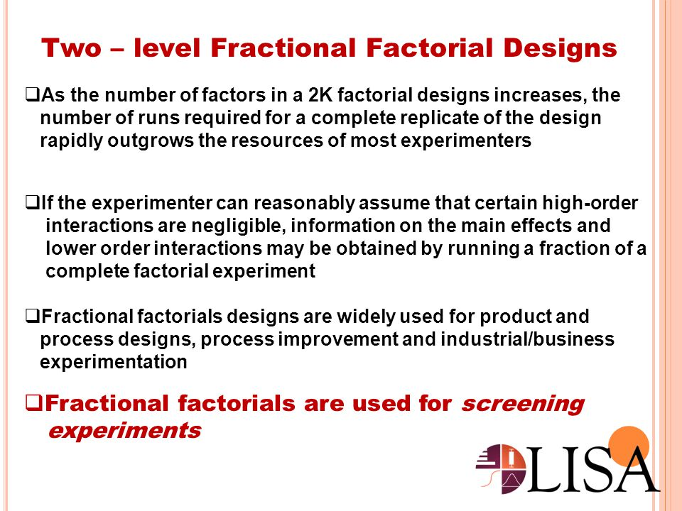Two – level Fractional Factorial Designs