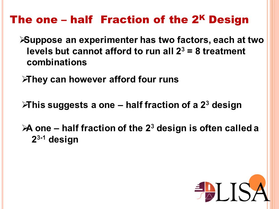 The one – half Fraction of the 2K Design