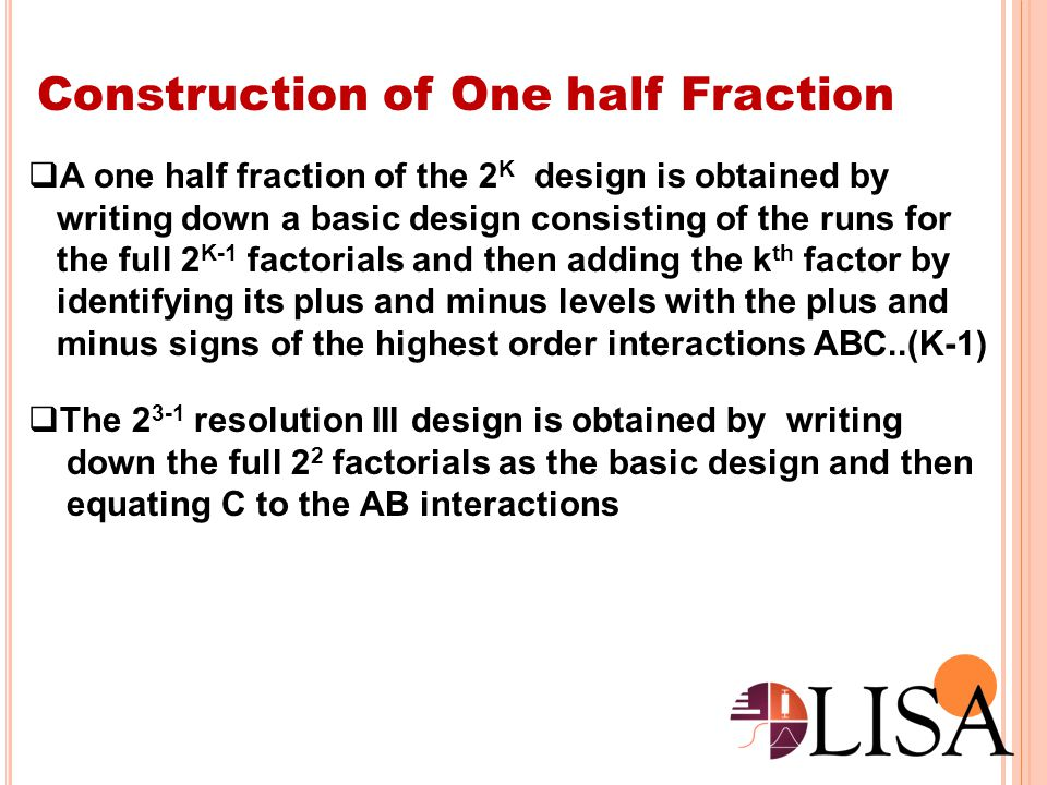 Construction of One half Fraction
