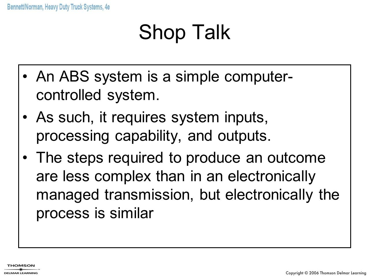 Shop Talk An ABS system is a simple computer-controlled system.