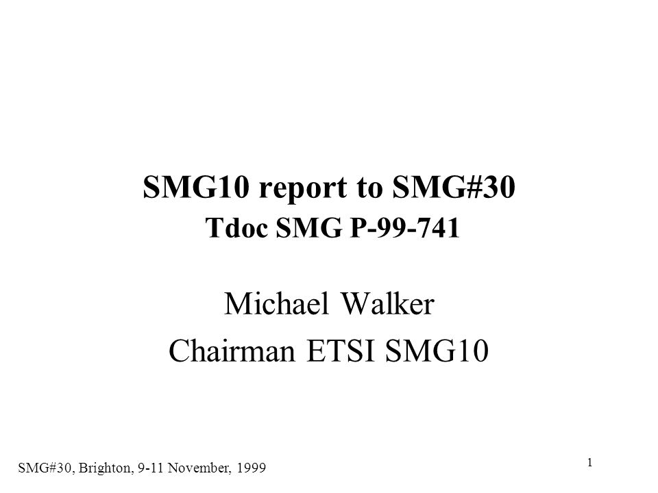 SMG10 report to SMG#30 Tdoc SMG P-99-741