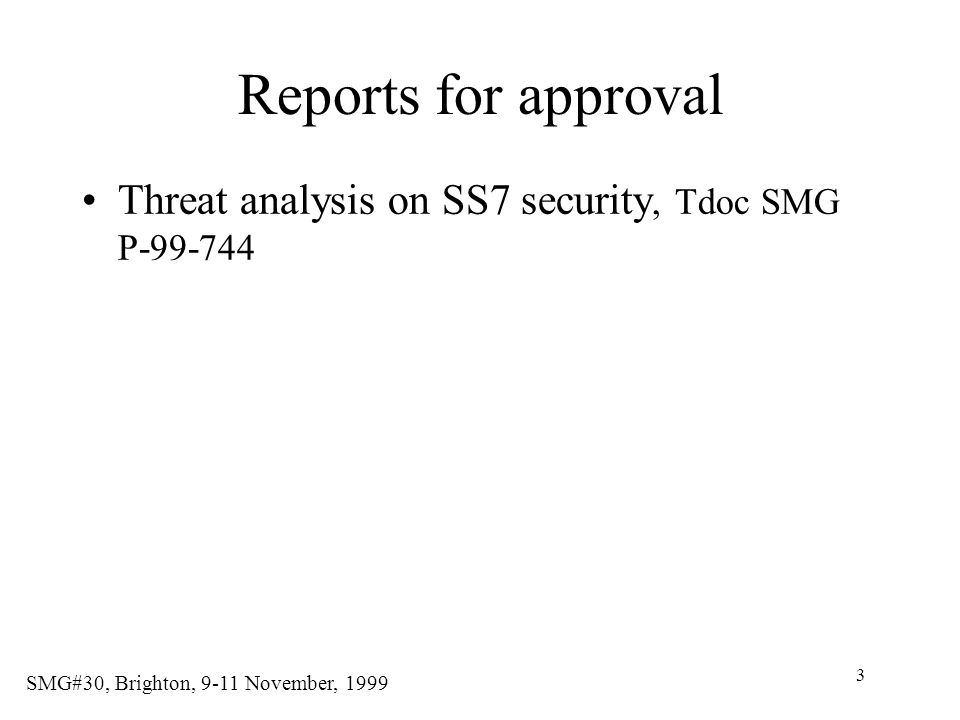 Reports for approval Threat analysis on SS7 security, Tdoc SMG P-99-744