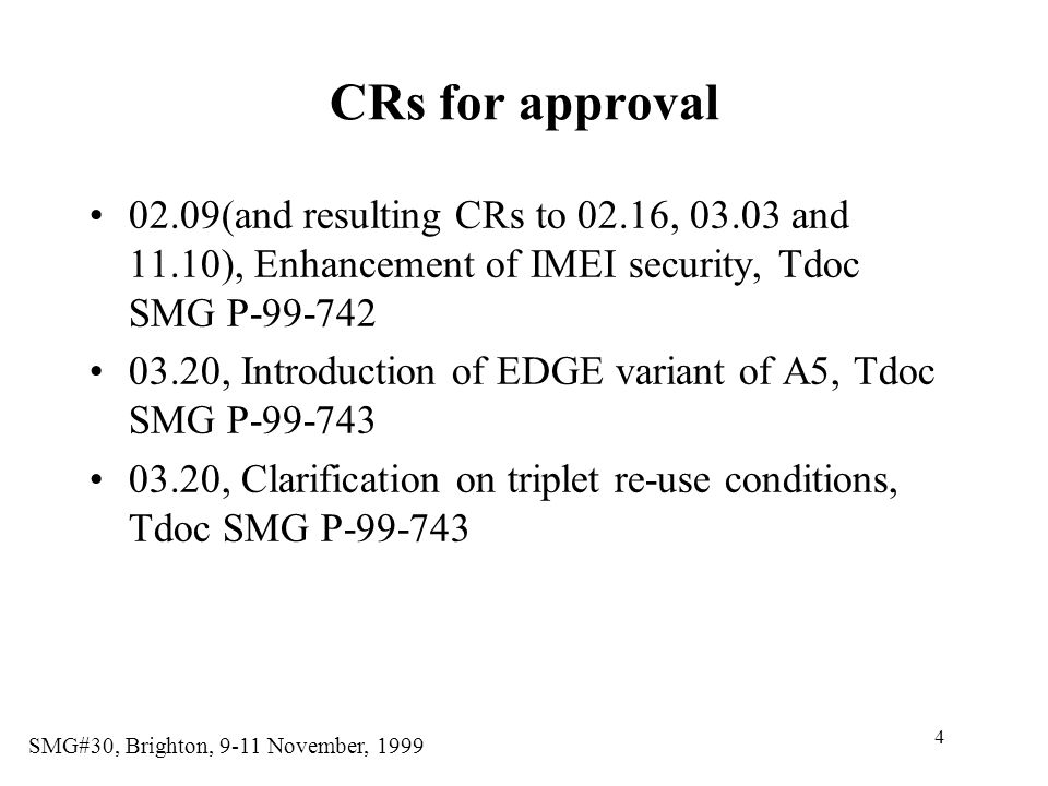 CRs for approval 02.09(and resulting CRs to 02.16, 03.03 and 11.10), Enhancement of IMEI security, Tdoc SMG P-99-742.