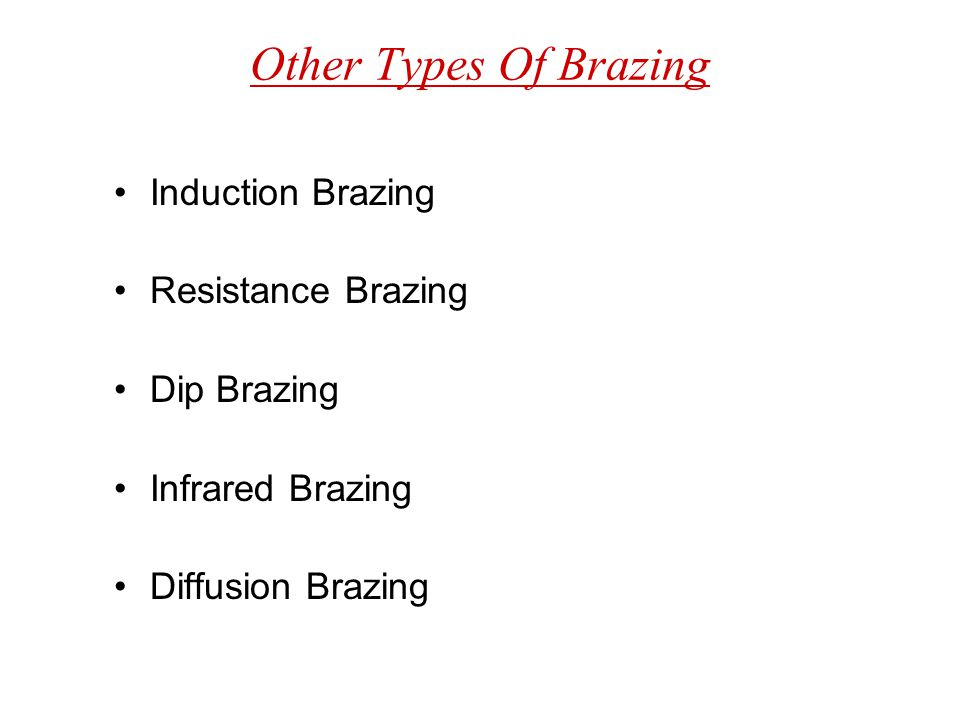 Other Types Of Brazing Induction Brazing Resistance Brazing