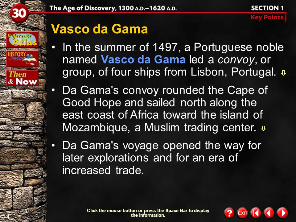 Vasco da Gama In the summer of 1497, a Portuguese noble named Vasco da Gama led a convoy, or group, of four ships from Lisbon, Portugal. 