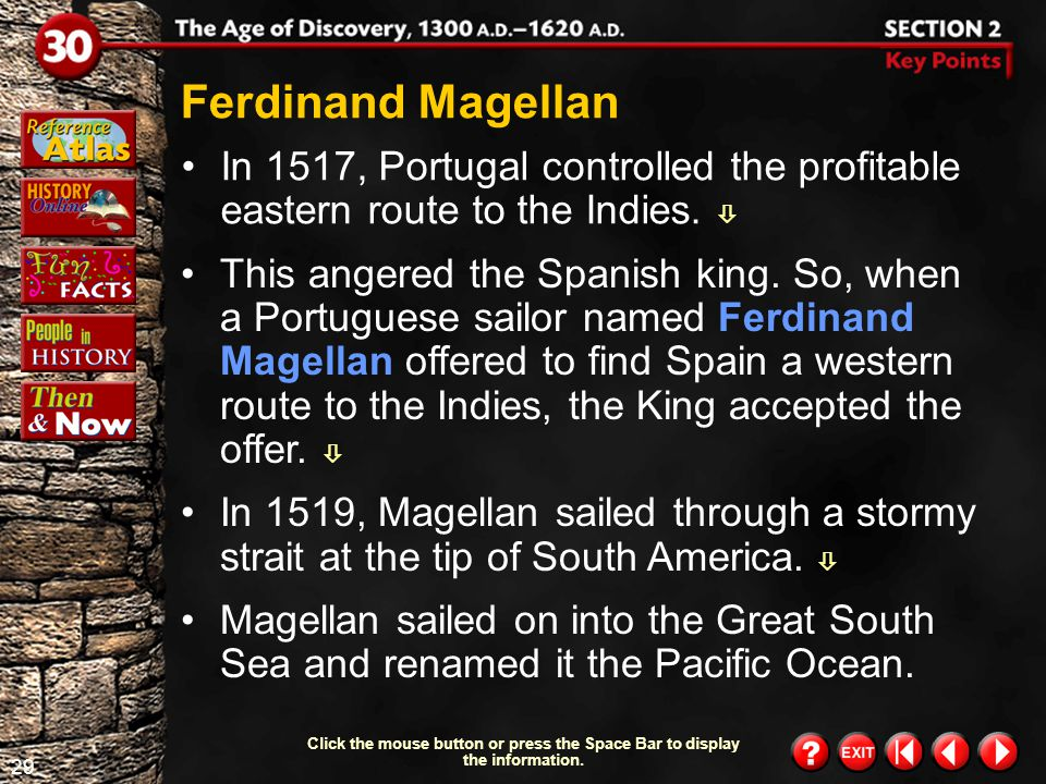 Ferdinand Magellan In 1517, Portugal controlled the profitable eastern route to the Indies. 