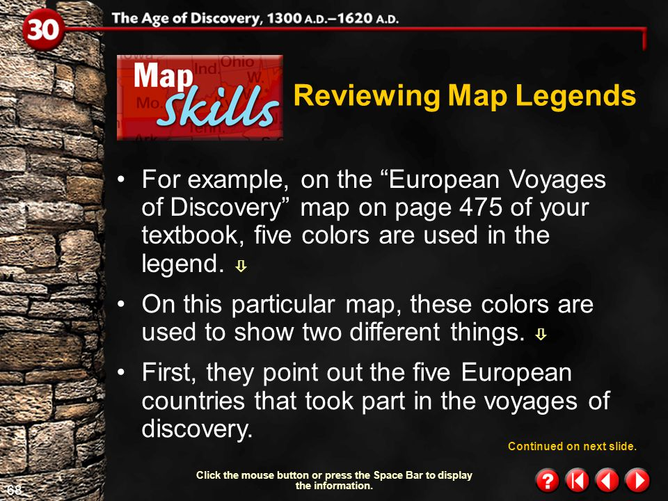Reviewing Map Legends For example, on the European Voyages of Discovery map on page 475 of your textbook, five colors are used in the legend. 
