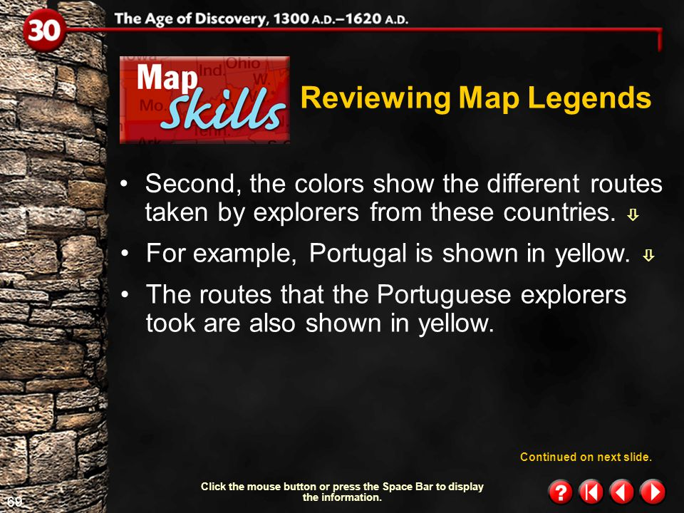 Reviewing Map Legends Second, the colors show the different routes taken by explorers from these countries. 
