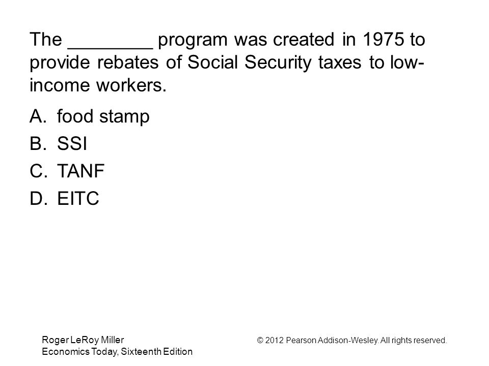 The ________ program was created in 1975 to provide rebates of Social Security taxes to low-income workers.