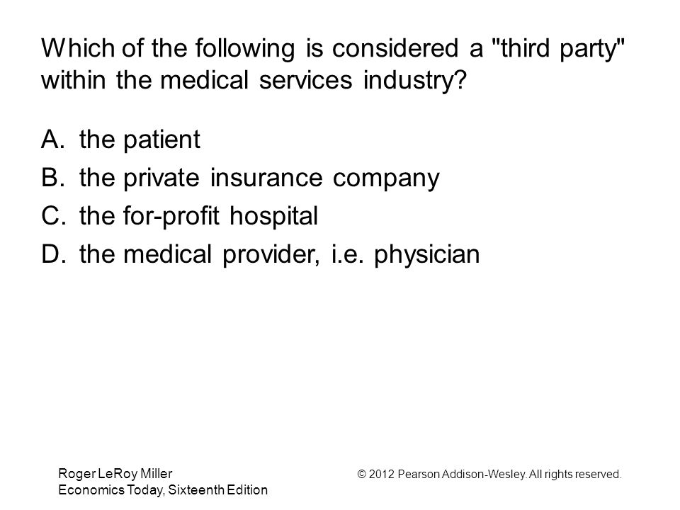 the private insurance company the for-profit hospital