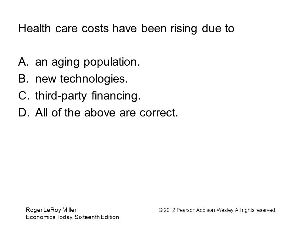 Health care costs have been rising due to