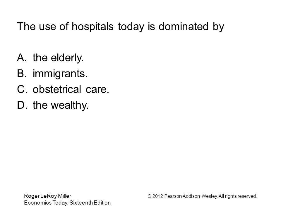 The use of hospitals today is dominated by