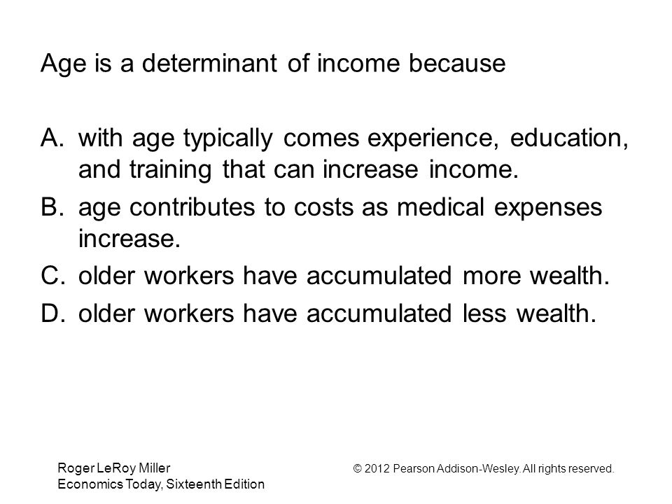 Age is a determinant of income because