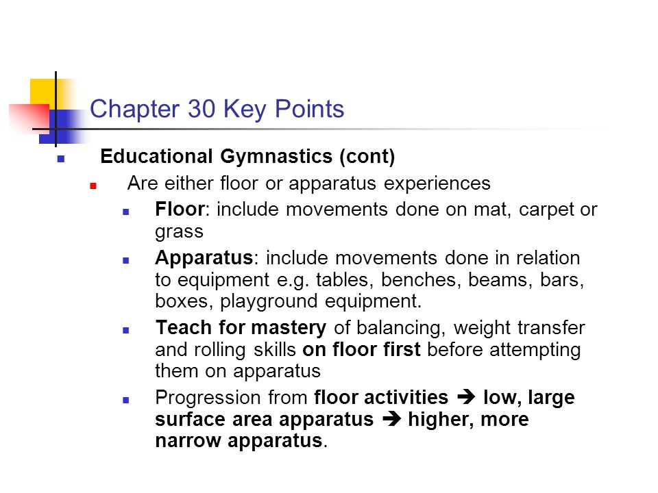 Chapter 30 Key Points Educational Gymnastics (cont)