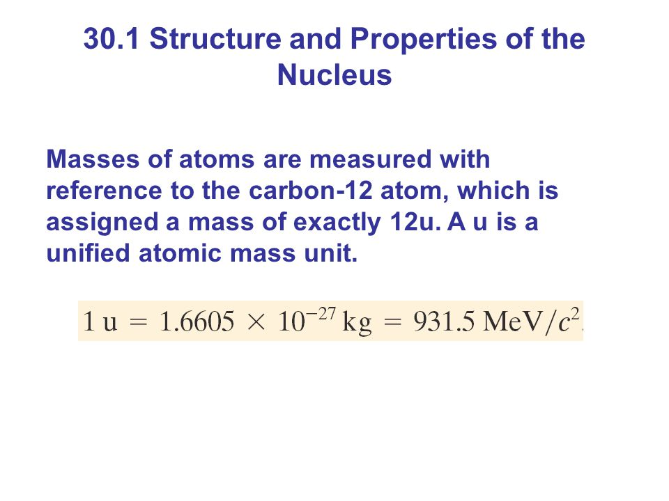 30.1 Structure and Properties of the Nucleus