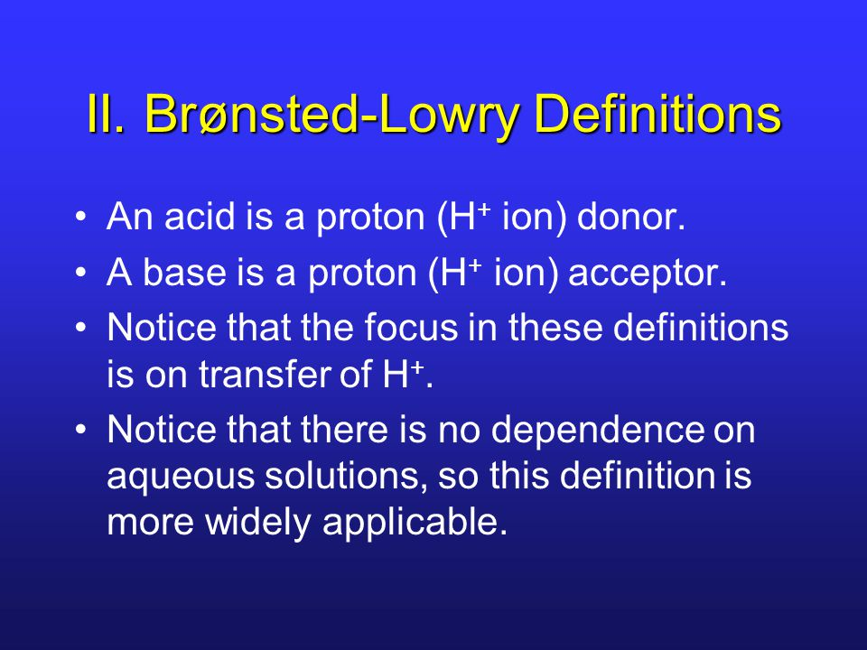 II. Brønsted-Lowry Definitions