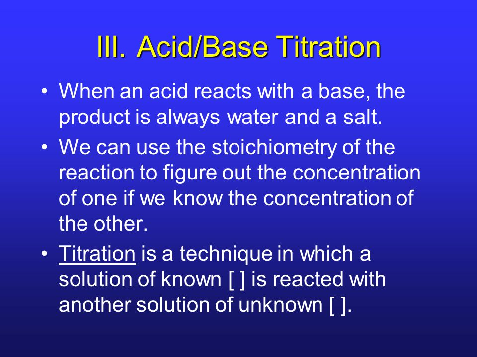 III. Acid/Base Titration