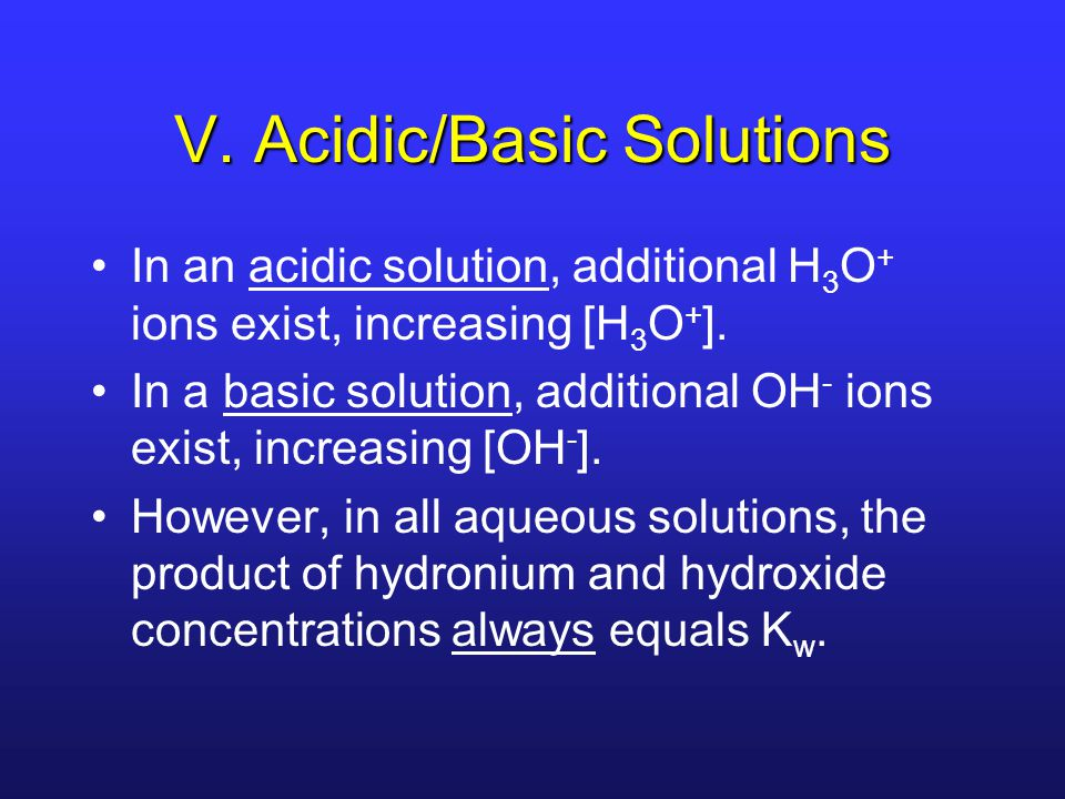 V. Acidic/Basic Solutions