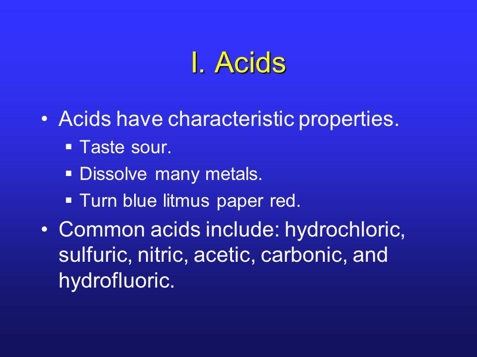 I. Acids Acids have characteristic properties.
