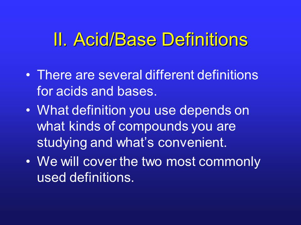 II. Acid/Base Definitions