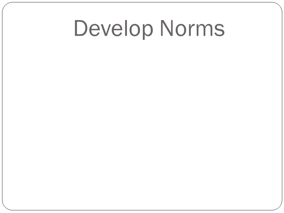Develop Norms