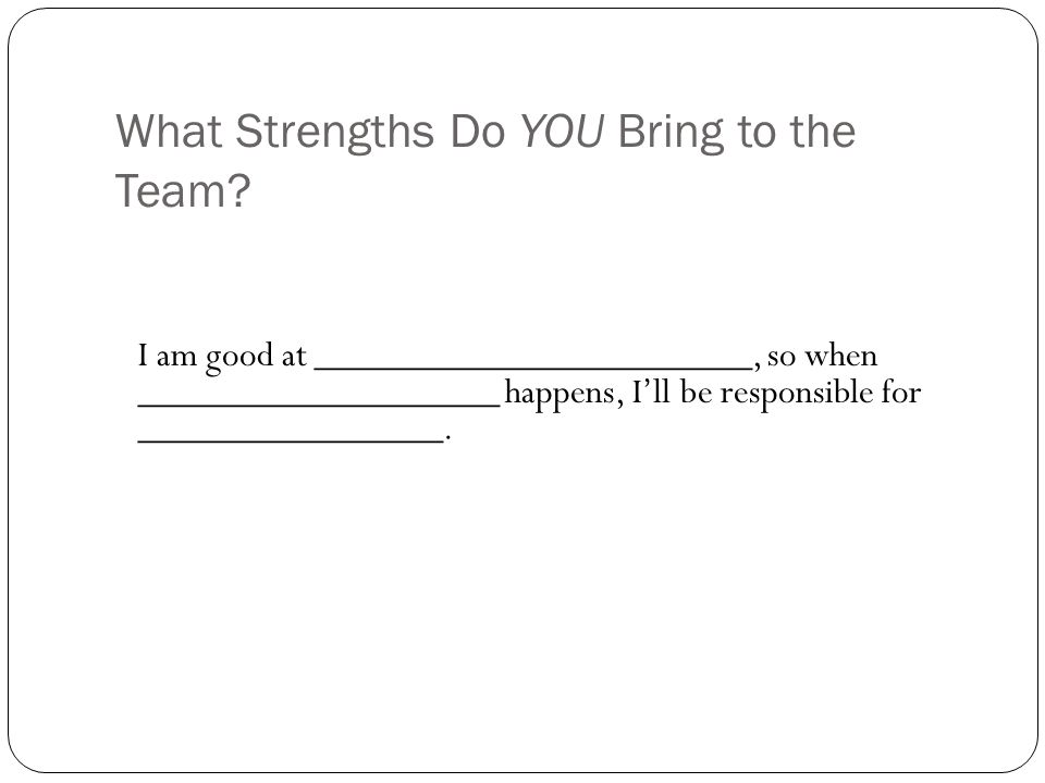 What Strengths Do YOU Bring to the Team