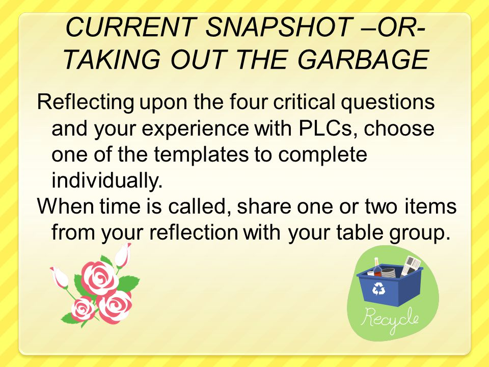 CURRENT SNAPSHOT –OR- TAKING OUT THE GARBAGE