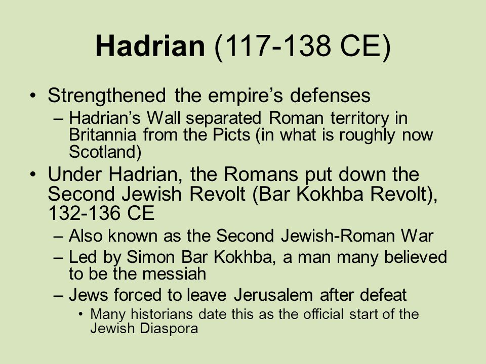 Hadrian (117-138 CE) Strengthened the empire's defenses