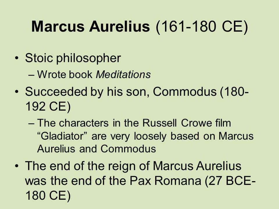 Marcus Aurelius (161-180 CE) Stoic philosopher