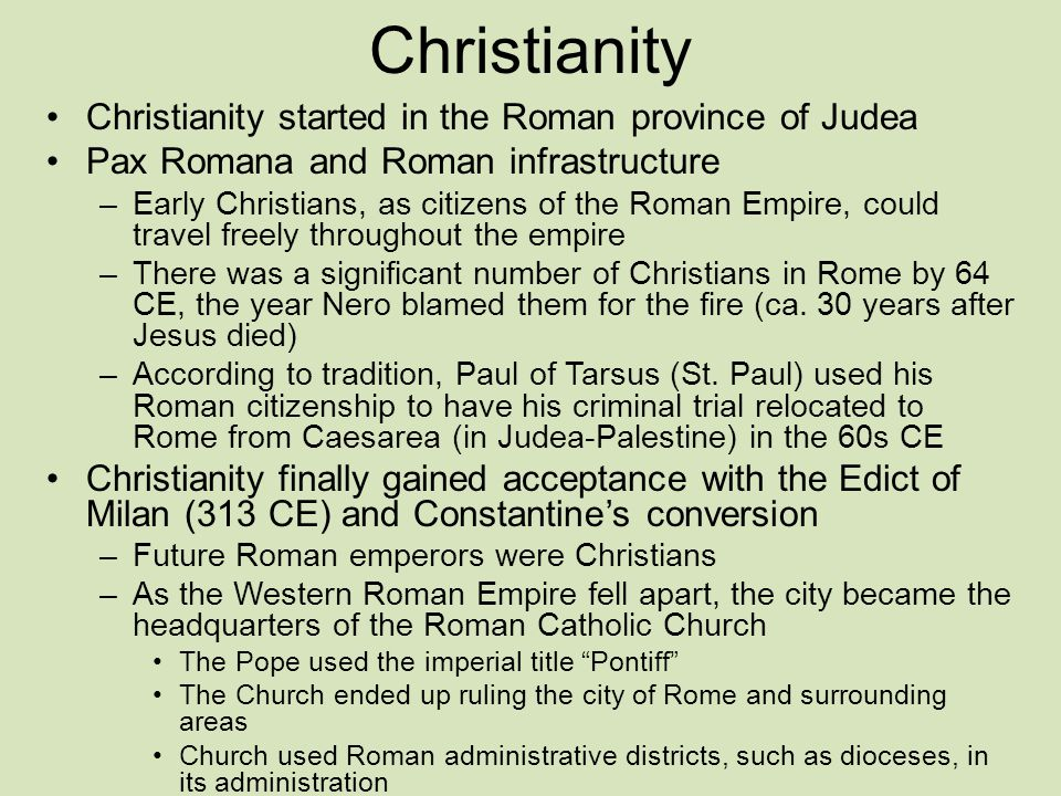 Christianity Christianity started in the Roman province of Judea