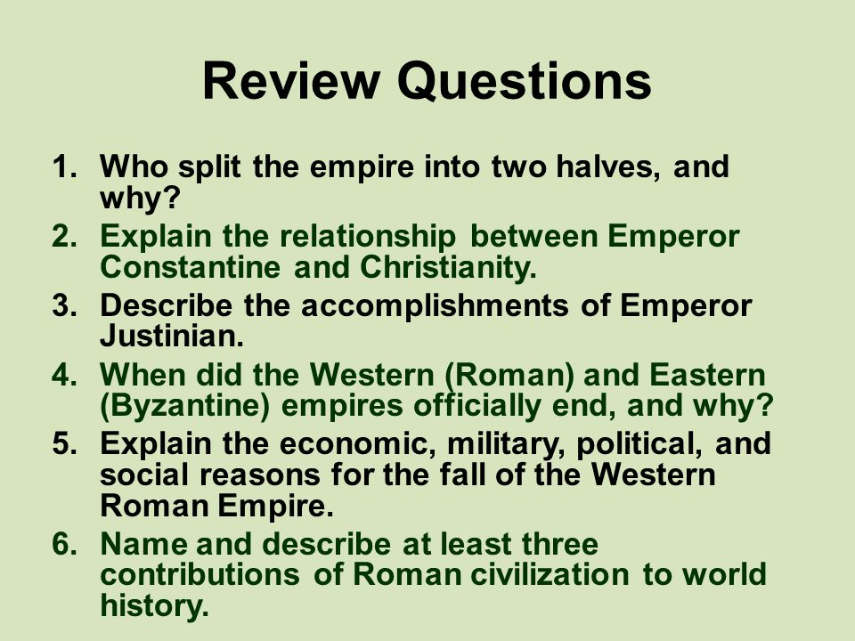 Review Questions Who split the empire into two halves, and why