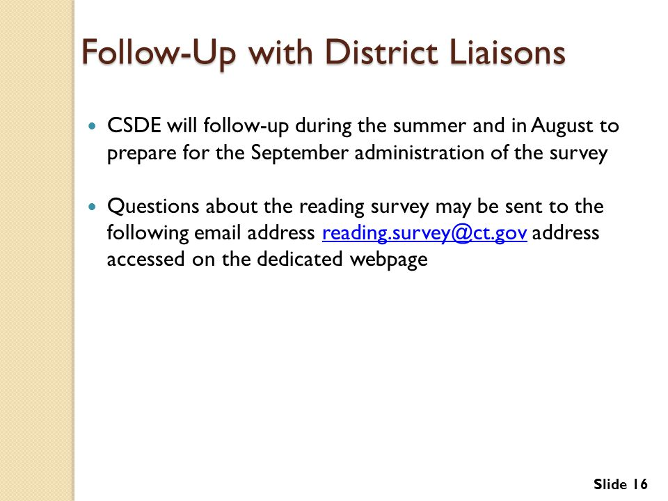 Follow-Up with District Liaisons