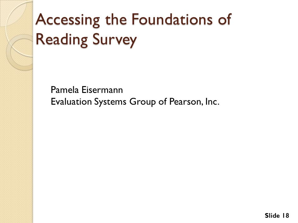 Accessing the Foundations of Reading Survey