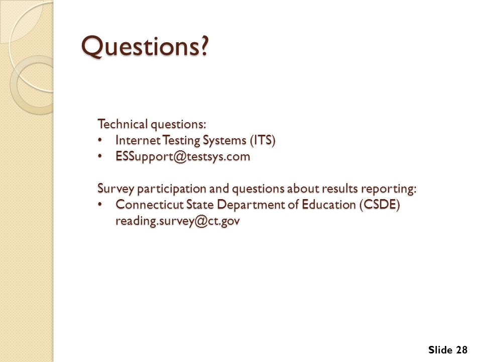 Questions Technical questions: Internet Testing Systems (ITS)