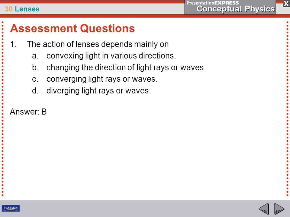 Assessment Questions The action of lenses depends mainly on
