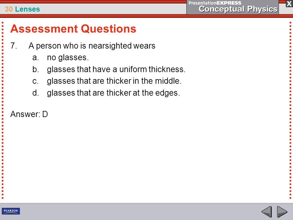 Assessment Questions A person who is nearsighted wears no glasses.