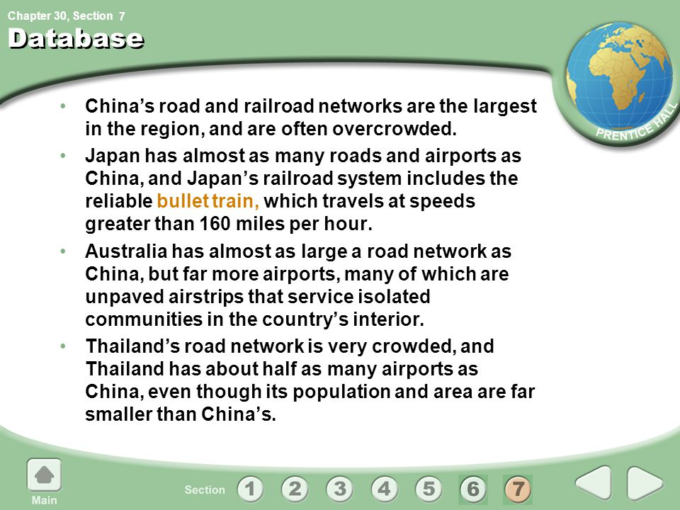 7 Database. China's road and railroad networks are the largest in the region, and are often overcrowded.