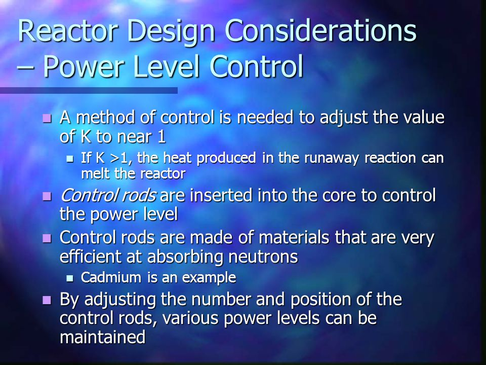 Reactor Design Considerations – Power Level Control