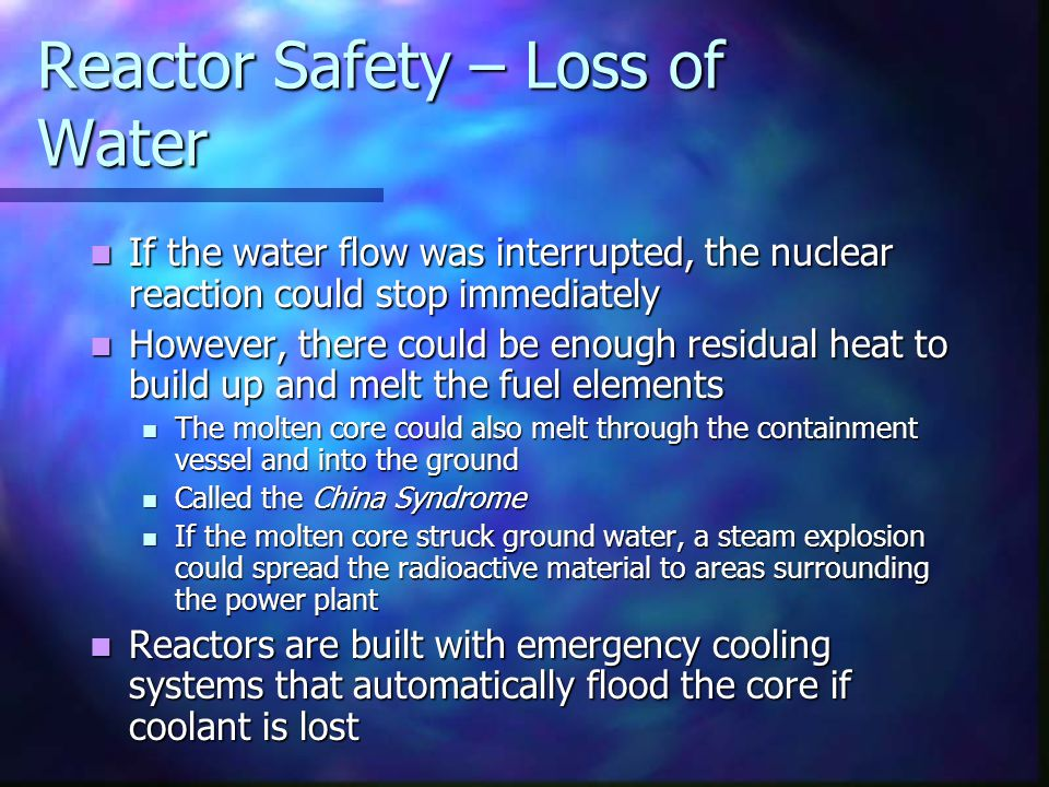 Reactor Safety – Loss of Water