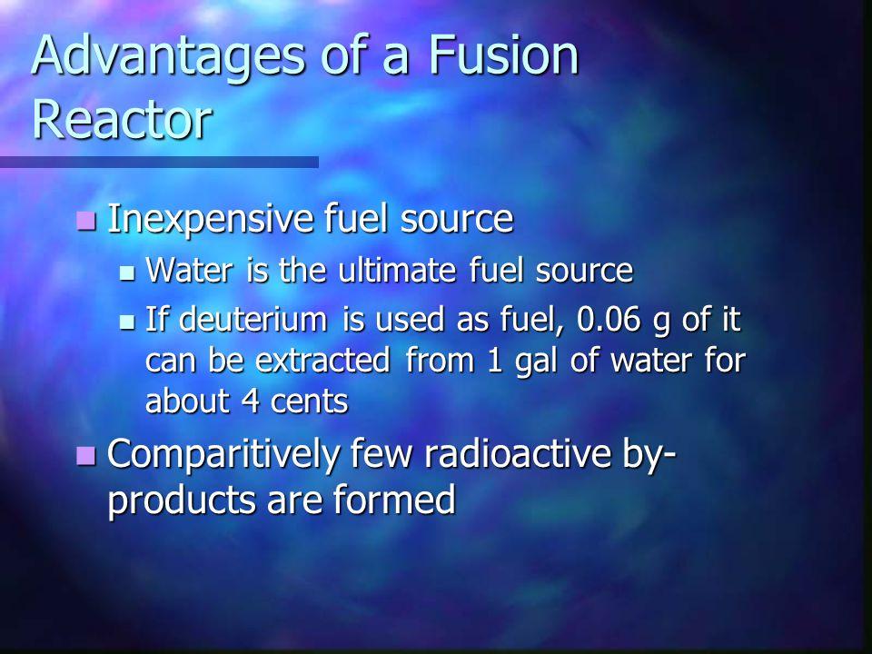 Advantages of a Fusion Reactor