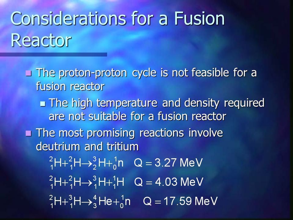Considerations for a Fusion Reactor