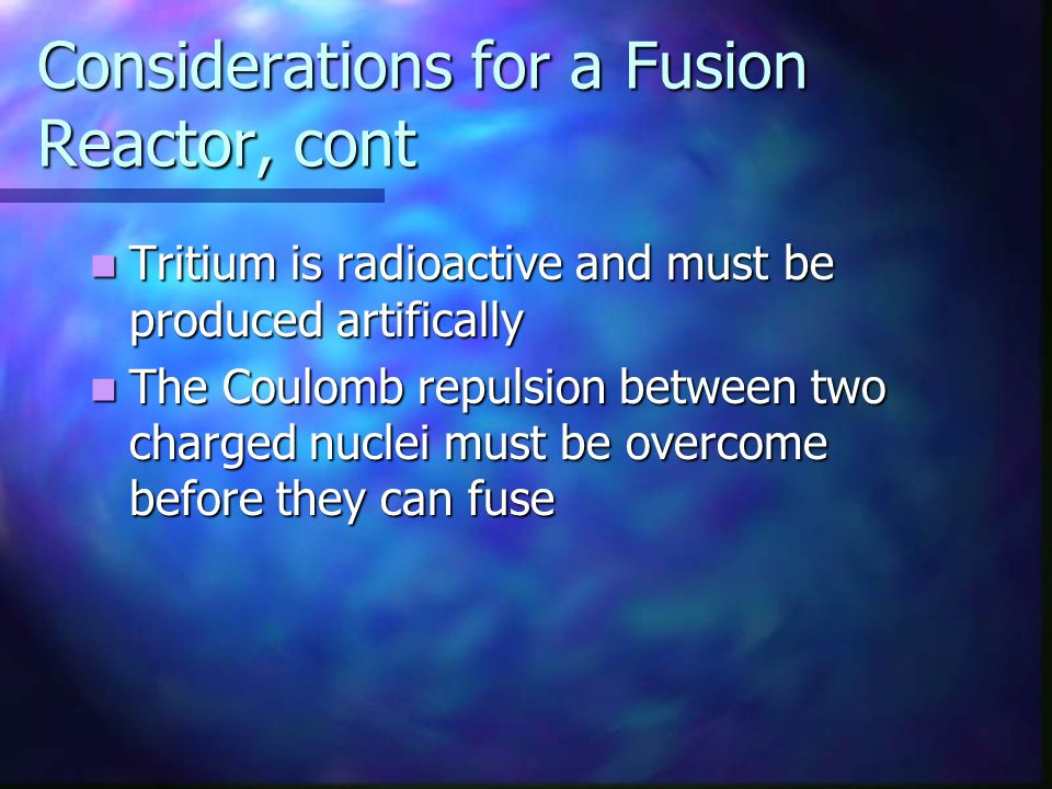 Considerations for a Fusion Reactor, cont