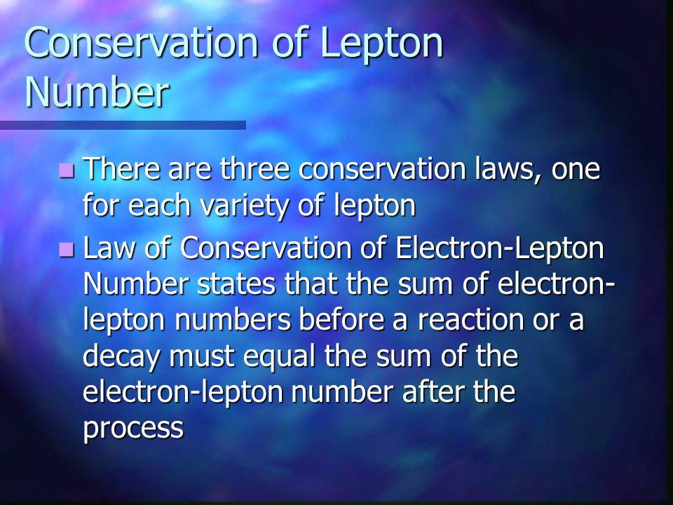 Conservation of Lepton Number
