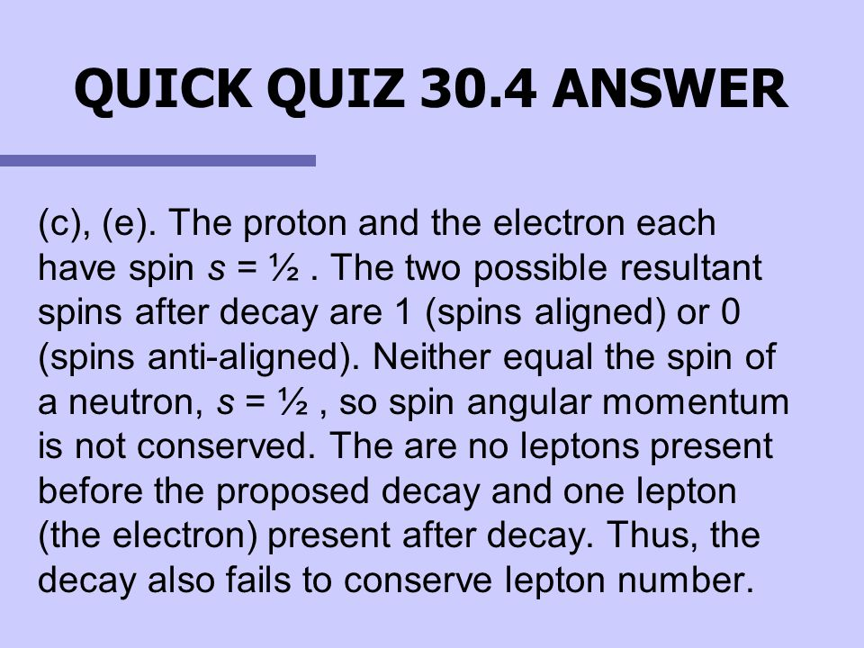 QUICK QUIZ 30.4 ANSWER