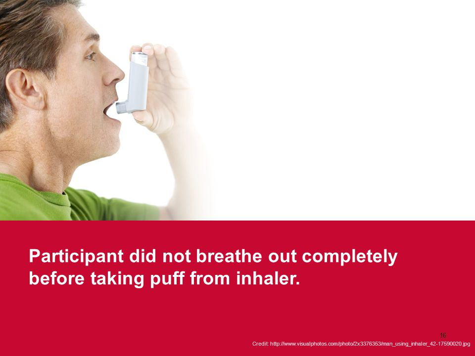 Participant did not breathe out completely before taking puff from inhaler.