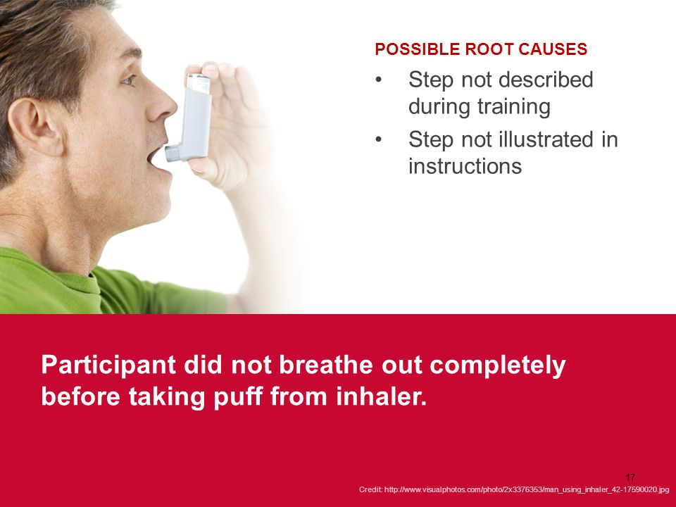 POSSIBLE ROOT CAUSES Step not described during training. Step not illustrated in instructions.