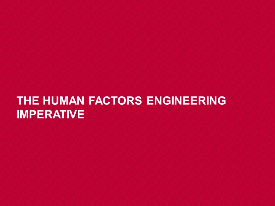 THE HUMAN FACTORS ENGINEERING IMPERATIVE