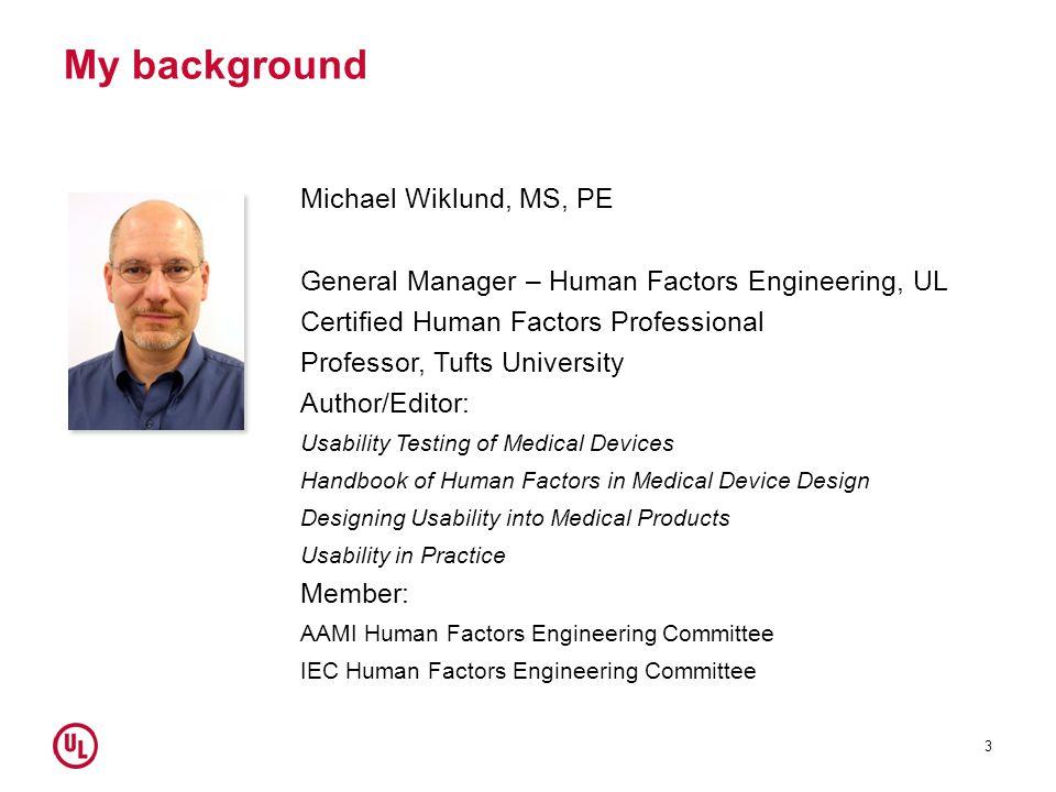 My background Michael Wiklund, MS, PE